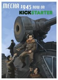 La campagne sur Kickstarter pour Mecha 1945 est lancée !